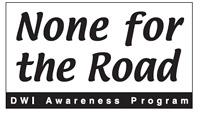 None for the Road DWI Awareness Program
